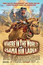 Movie Where in the World Is Osama Bin Laden?