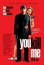 Movie You Kill Me