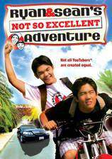 Movie Ryan and Sean's Not So Excellent Adventure