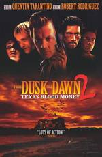 Movie From Dusk Till Dawn 2: Texas Blood Money