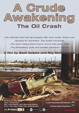 Movie A Crude Awakening: The Oil Crash