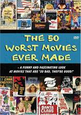 Movie The 50 Worst Movies Ever Made
