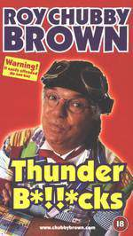 Movie Roy Chubby Brown: Thunder B*!!*cks