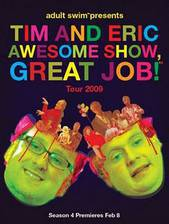 Movie Tim and Eric Awesome Show, Great Job!