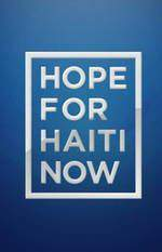 Movie Hope for Haiti Now: A Global Benefit for Earthquake Relief