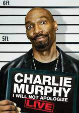 Movie Charlie Murphy: I Will Not Apologize