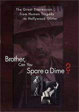 Movie Brother Can You Spare a Dime