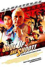 Movie Shut Up and Shoot!