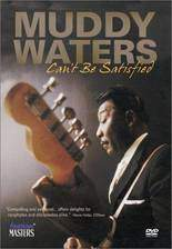 Movie Muddy Waters Can't Be Satisfied