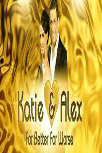 Katie & Alex: For Better for Worse