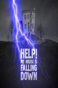Help! My House is Falling Down
