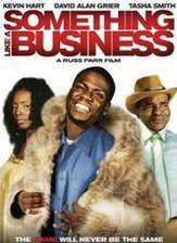 Movie Something Like a Business