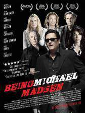 Movie Being Michael Madsen