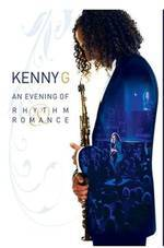 Movie Kenny G: An Evening of Rhythm and Romance