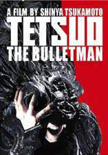 Movie Tetsuo: The Bullet Man