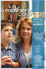 Movie A Mother's Courage: Talking Back to Autism