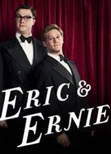 Movie Eric & Ernie
