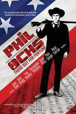 Movie Phil Ochs: There But for Fortune