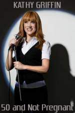 Movie Kathy Griffin: 50 & Not Pregnant